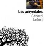 Les Amygdales de Gérard Lefort – 68 Premières fois