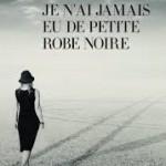 Je n'ai jamais eu de petite robe noire de Roselyne Madelénat/ 68 Premières fois