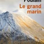 Le Grand marin par Catherine Poulain / Les 68 Premières fois