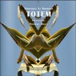 TOTEM & CE QUI RESTE Par Véronique Le Normand